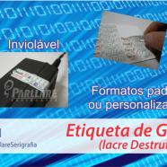 Etiquetas de garantia /  Lacre destrutível